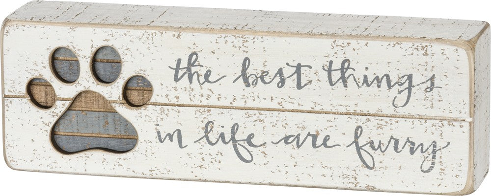 Slat Box Sign - The Best Things In Life Are Furry