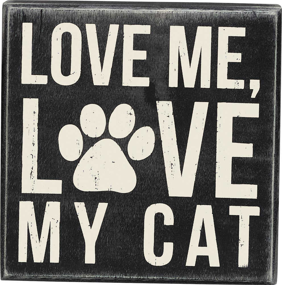 Box Sign Home Decor for Cat Lovers - Love Me Love My Cat by Primitives by Kathy