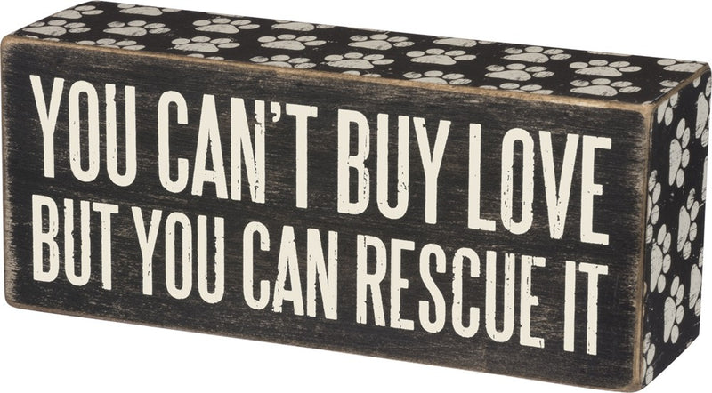 Box Sign - You Can't Buy Love But You Can Rescue It