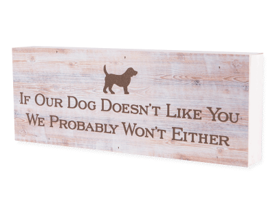 Wood Pallet Box Sign - If Our Dog Doesn't Like You