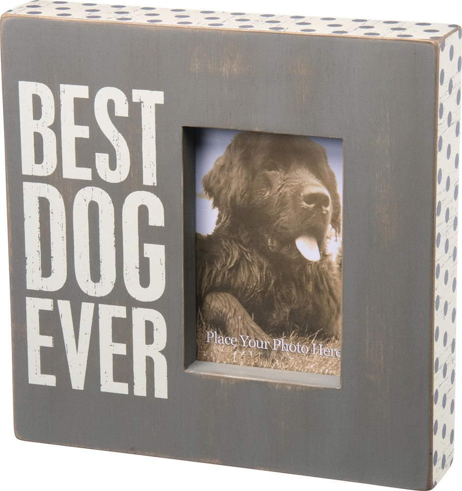 Wooden Box Picture Frame for Dog Lovers by Primitives by Kathy - Best Dog Ever!