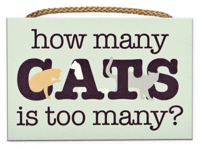 Wood Wall Sign - How Many Cats is Too Many?