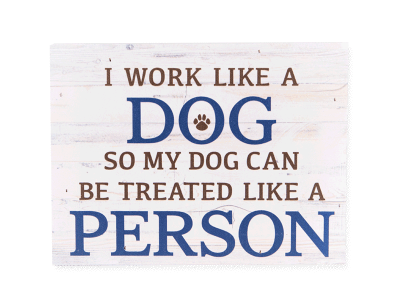 Wood Pallet Box Sign - I Work Like a Dog