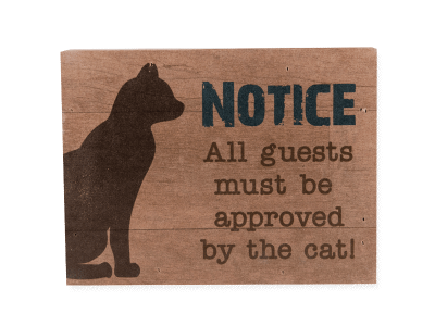 Wood Pallet Box Sign - Notice - All Guests Must Be Approved by the Cat!