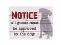 Wood Pallet Box Sign - Notice - All Guests Must Be Approved by the Dog!