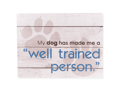 Wood Pallet Box Sign - My Dog Made Me a Well Trained Person