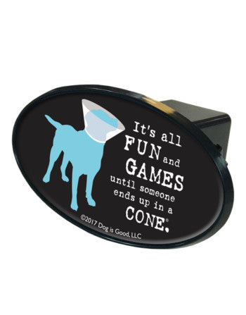 Funny Dog Lover Trailer Hitch Cover - It's All Fun and Games Until Someone Ends Up In a Cone