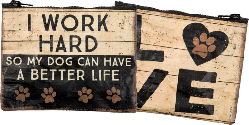 Zipper Wallet - I Work Hard So My Dog Can Have A Better Life
