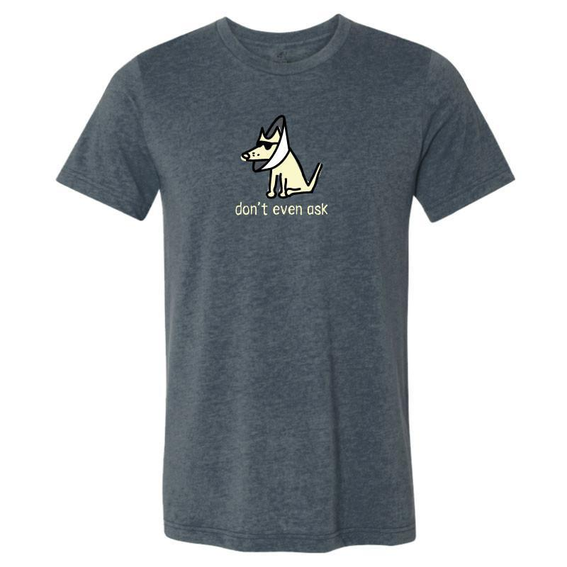 Teddy the Dog Lightweight Tee - Don't Even Ask