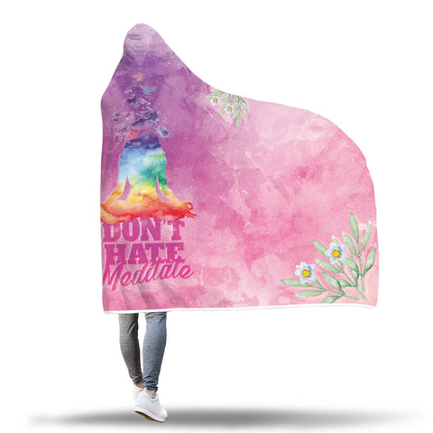 """Don't Hate, Meditate"" Hooded Blanket"