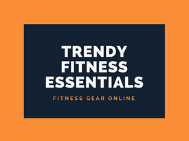 Trendy Fitness Essentials
