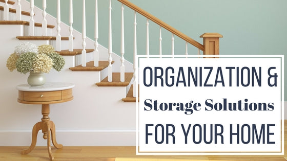 Organisation and Storage Solutions for your Home