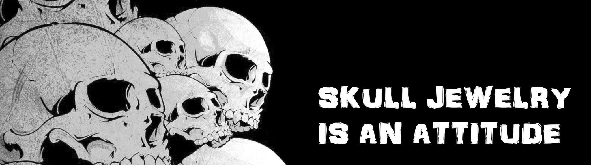 Skull Jewelry is an attitude