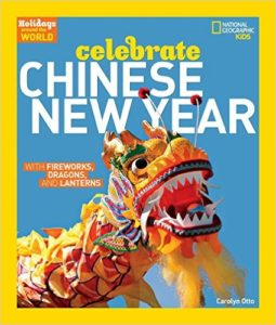 Holidays Around the World: Celebrate Chinese New Year: With Fireworks, Dragons, and Lanterns | One Dear World: Book Review