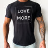 Charitable Donation - Love More T-Shirt