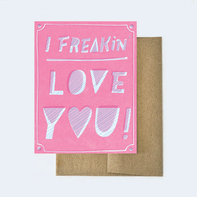 I freakin' Love You Card