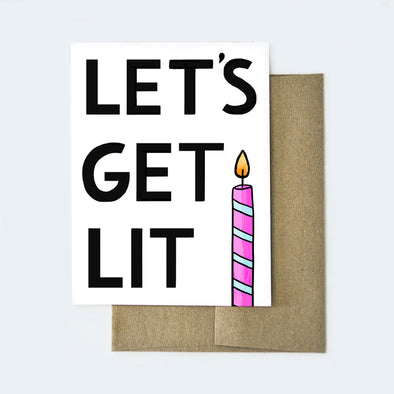 Let's Get Lit Birthday Card