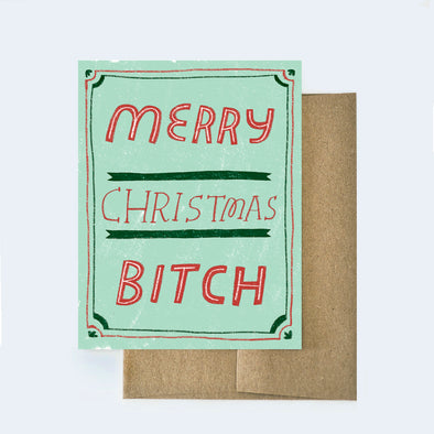 Merry Christmas Bitch Card