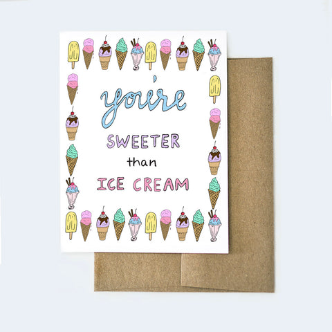Sweeter Than Ice Cream Card