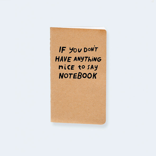 Nothing Nice to Say Pocket Notebook - NOW 50% OFF!