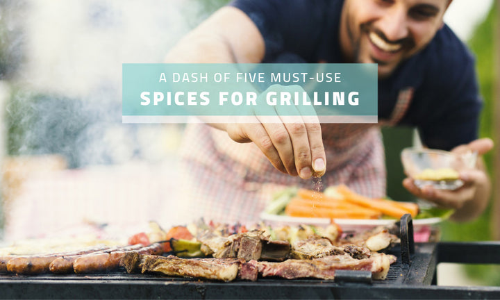 A Dash of Five Must-Use Spices for Grilling