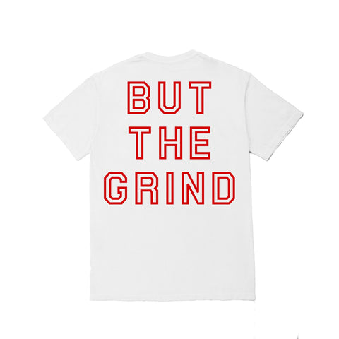 But The Grind - White - T-shirt