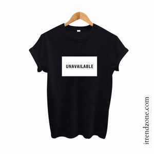 """Unavailable"" T-Shirt - iTrendZone"