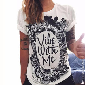 """vibe with me"" Tshirt - iTrendZone"