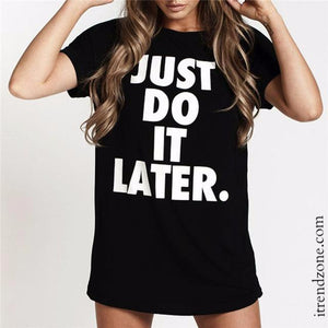 """Just Do It Later""  T-shirt - iTrendZone"