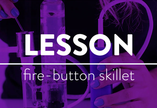 LESSONS: The Fire-Button Skillet