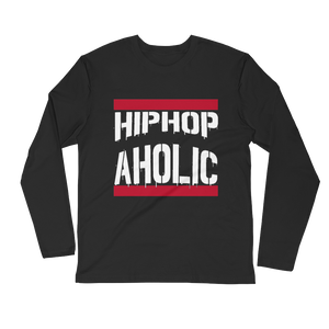 """Hip Hop Aholic"" Long Sleeve Fitted Crew :"