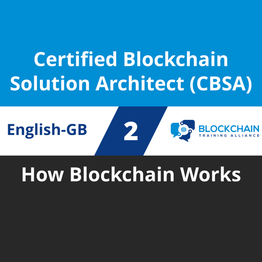 Certified Blockchain Solution Architect (CBSA) Course - 2 of 5: How Blockchain Works (en-gb) [Cover]