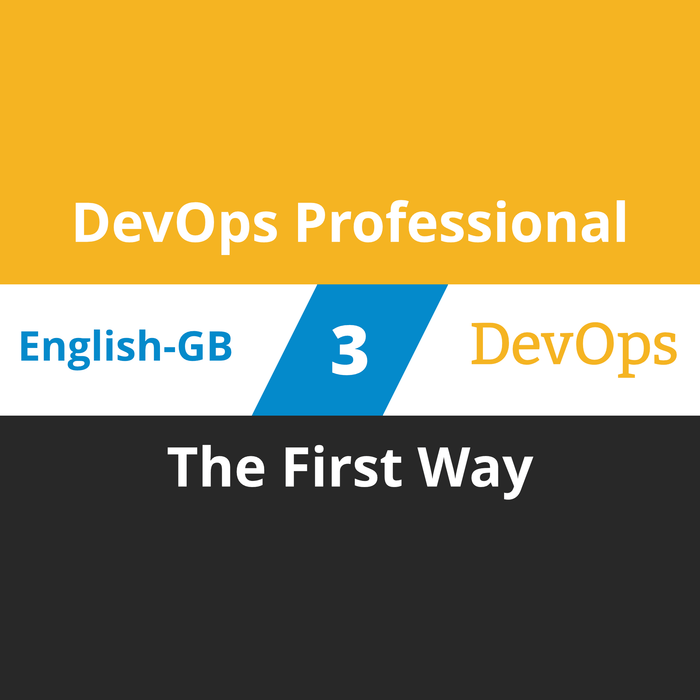DevOps Professional Course - 3 of 6: The First Way (en-gb) [Cover]