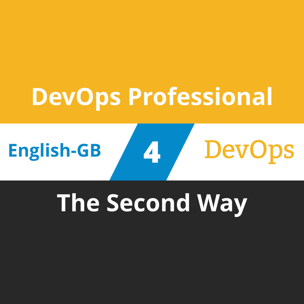 DevOps Professional Course - 4 of 6: The Second Way (en-gb) [Cover]