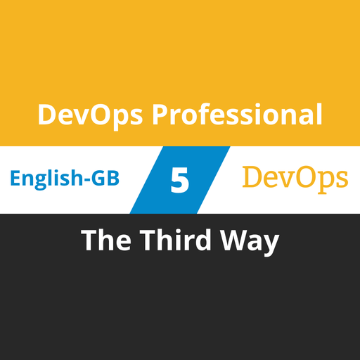 DevOps Professional Course - 5 of 6: The Third Way (en-gb) [Cover]
