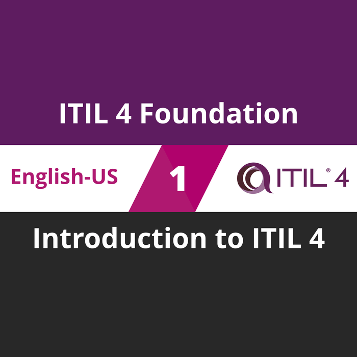 ITIL 4 Foundation Course - 1 of 5: Introduction to ITIL 4 [Cover]