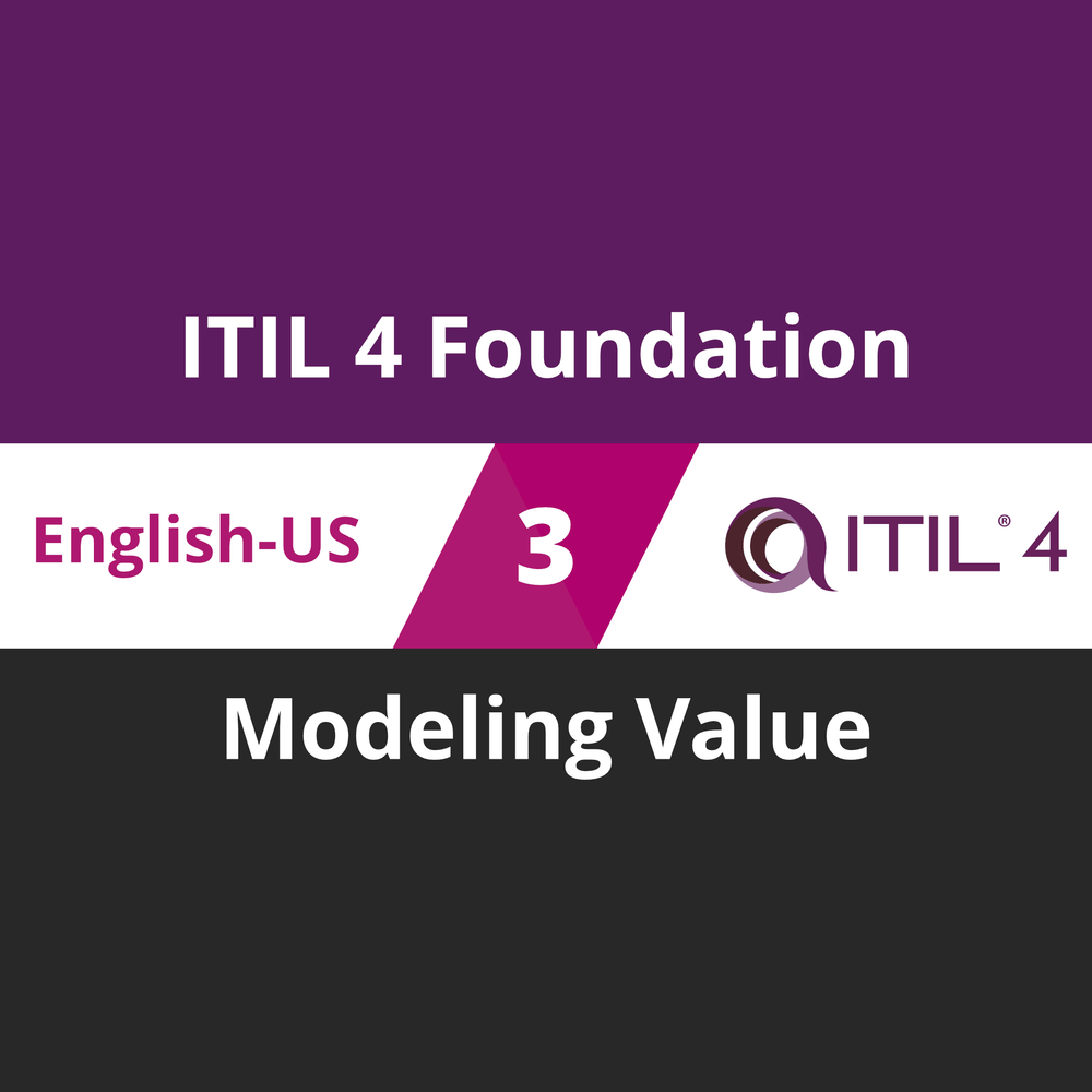ITIL 4 Foundation Course - 3 of 5: Modeling Value [Cover]