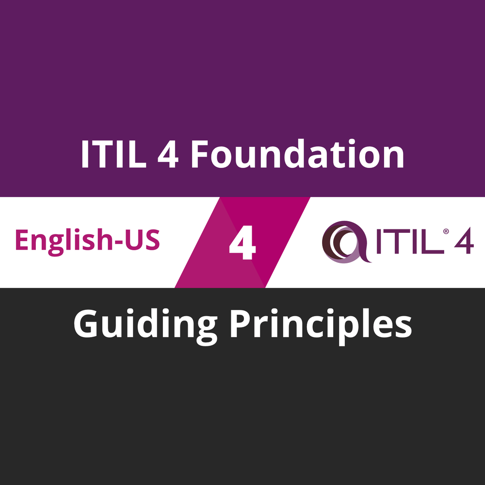 ITIL 4 Foundation Course - 4 of 5: Guiding Principles [Cover]