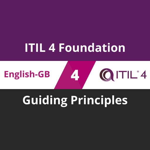 ITIL 4 Foundation Course - 4 of 5: Guiding Principles (en-gb) [Cover]