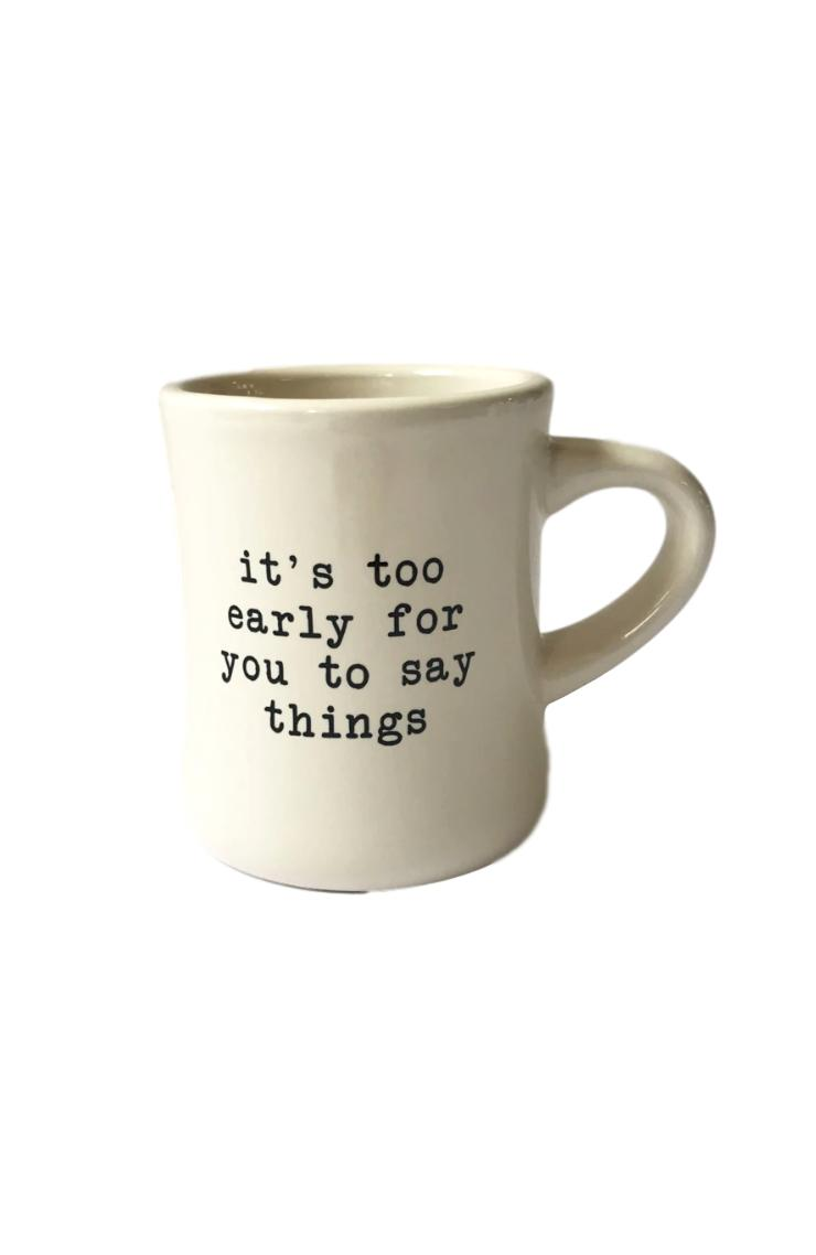 Stash Style Mugs- Too Early
