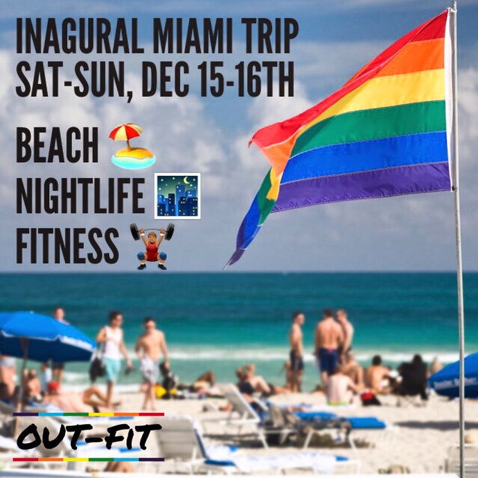 OUT-FIT Inaugural Miami Trip | 12.15-12.16.18