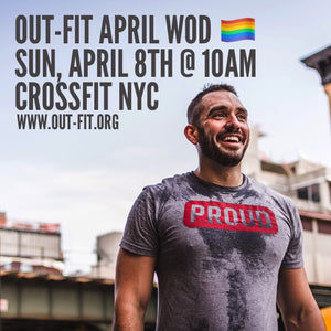 OUT-FIT April WOD sunday April 8th at Crossfit NYC