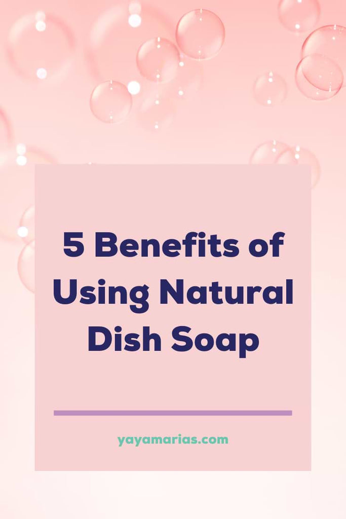 Natural dish soap benefits