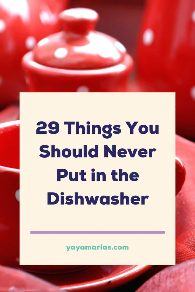 Never put in dishwasher