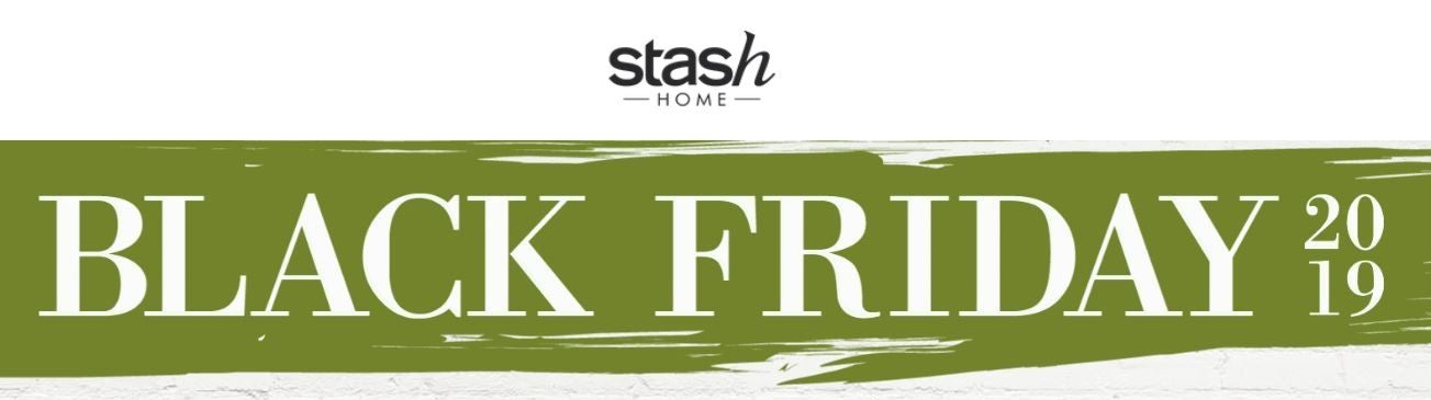 Black Friday at Stash Home Coming Soon