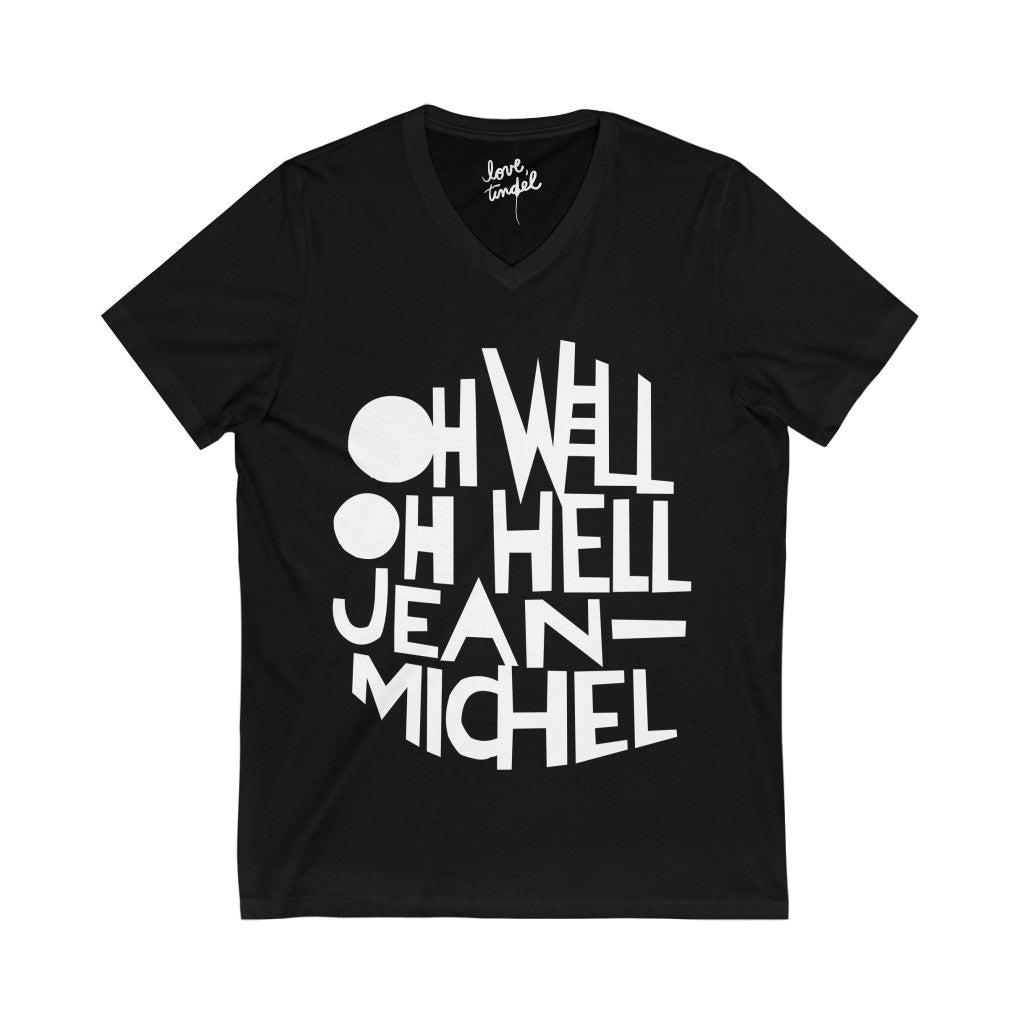 """OH WELL, JEAN MICHEL"" Jersey V-Neck Tee"