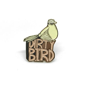 Dirty Bird Enamel Pin