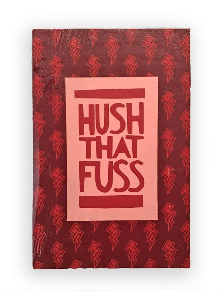 HUSH THAT FUSS ATL - Southern Dialect Series