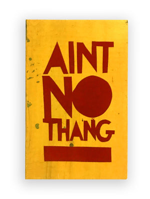 AIN'T NO THANG - Southern Dialect Series