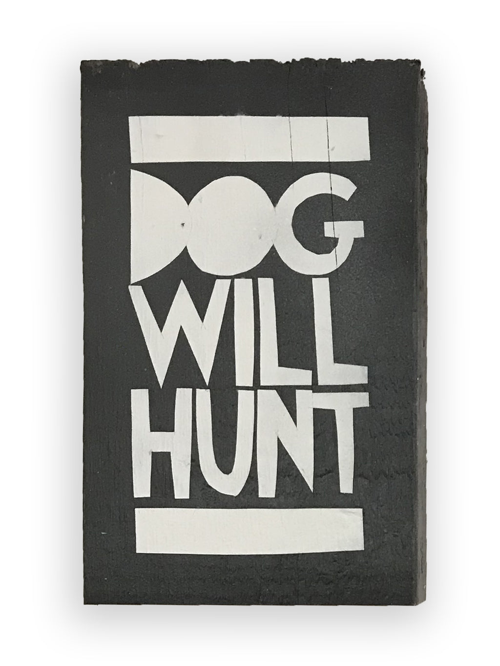 DOG WILL HUNT - Southern Dialect Series